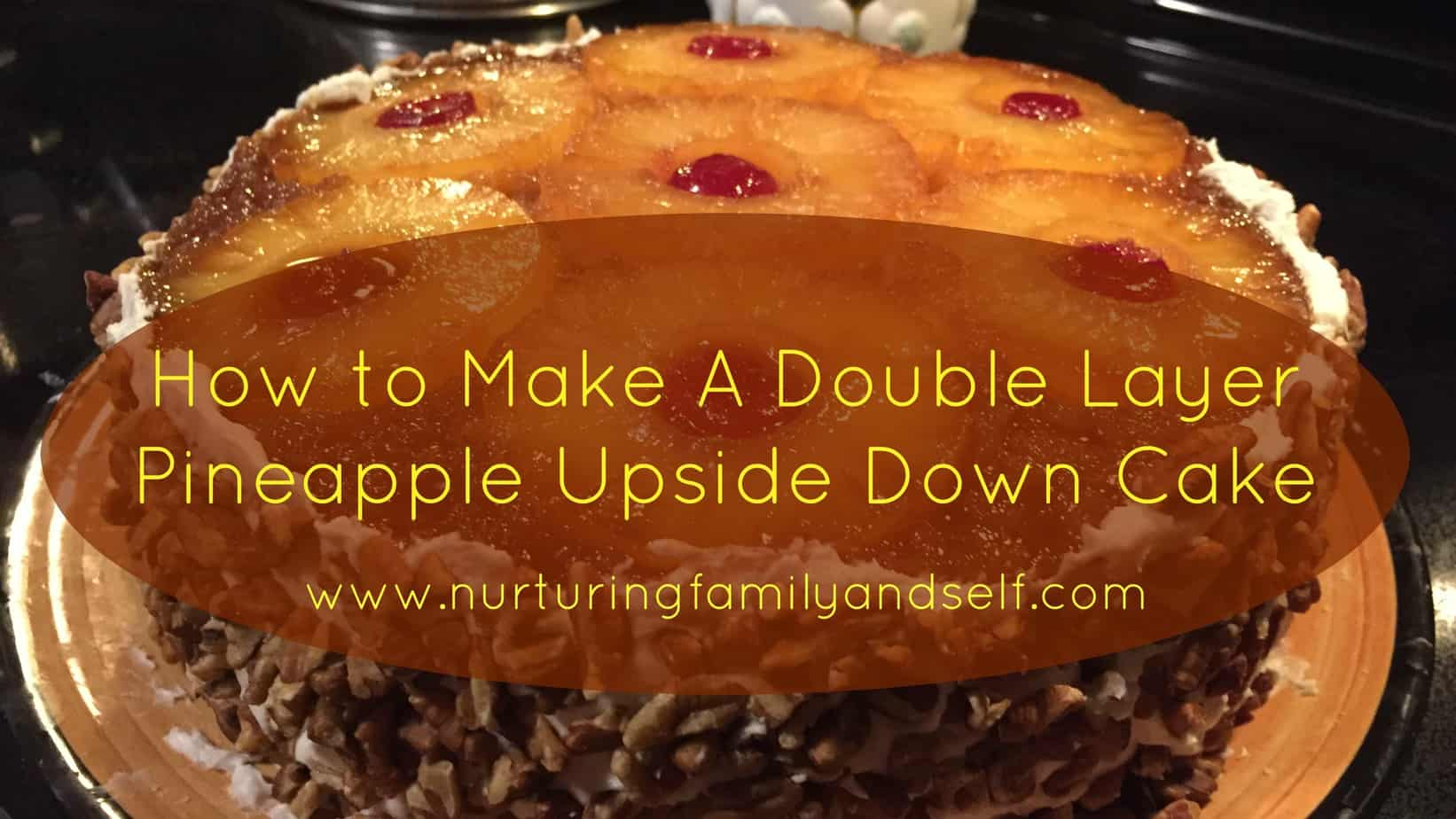 How to Make A Double Layer Pineapple Upside Down Cake Featured Image